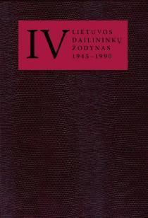 Lietuvos dailininkų žodynas (1945 – 1990), 4 tomas | Sud. Milda Žvirblytė