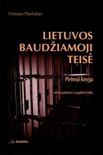 Lietuvos baudžiamoji teisė. Pirmoji knyga | Vytautas Piesliakas