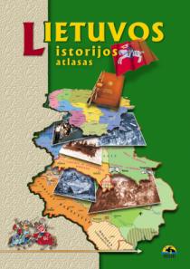 Lietuvos istorijos atlasas vidurinei mokyklai | Arūnas Latišenka