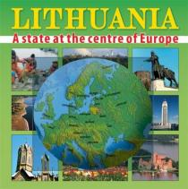 Lithuania. A state at centre of Europe |