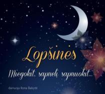 Lopšinės. Miegokit, sapnelį sapnuokit... Dainuoja Ilona Balsytė (CD) |