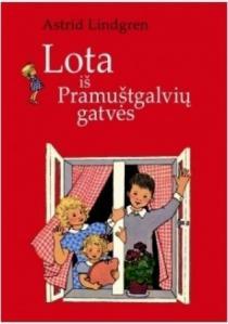Lota iš pramuštgalvių gatvės (2-as leidimas) | Astrid Lindgren