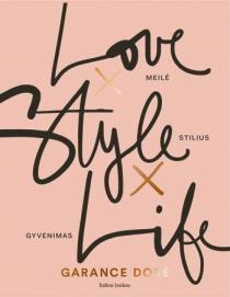 Meilė X Stilius X Gyvenimas | Garance Dore