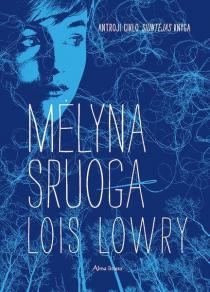 "Mėlyna sruoga (antroji ciklo ""Siuntėjas"" dalis)   Lois Lowry"