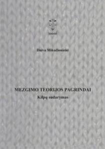 Mezgimo teorijos pagrindai. Kilpų sudarymas | Daiva Mikučionienė