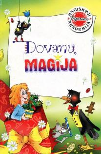 Magiškoji Pipirinos akademija. Dovanų magija   Birutė Lenktytė-Masiliauskienė