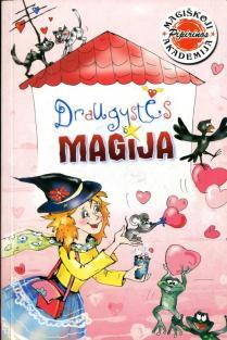 Magiškoji Pipirinos akademija. Draugystės magija   Birutė Lenktytė-Masiliauskienė
