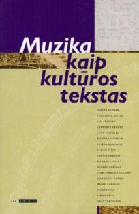 Muzika kaip kultūros tekstas | Sud. Rūta Goštautienė