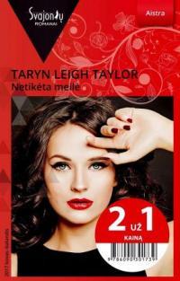 Netikėta meilė (Aistra) (2 už 1 kainą) | Taryn Leigh Taylor