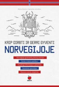 Kaip dirbti ir gerai gyventi Norvegijoje | Darius Sėlenis, Zigmantas Jurevičius