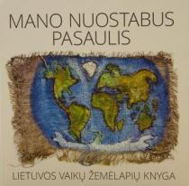 Mano nuostabus pasaulis. Lietuvos vaikų žemėlapių knyga | Sud. Giedrė Beconytė, Rita Viliuvienė