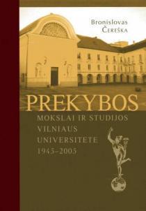 Prekybos mokslai ir studijos Vilniaus universitete 1945 - 2005 | Bronislavas Čereška
