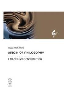 Origin of Philosophy. A. Maceina's Contribution | Milda Paulikaitė