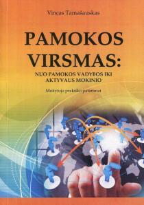 Pamokos virsmas: nuo pamokos vadybos iki aktyvaus mokinio   Vincas Tamašauskas