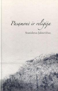 Pasąmonė ir religija | Stanislovas Juknevičius