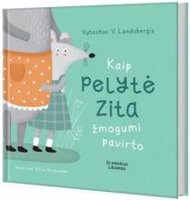 Kaip Pelytė Zita žmogumi pavirto | Vytautas V. Landsbergis