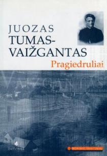 Pragiedruliai (Mokinio skaitiniai) | Juozas Tumas-Vaižgantas