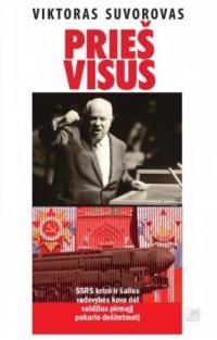 Prieš visus. SSRS krizė ir šalies vadovybės kova dėl valdžios pirmąjį pokario dešimtmetį | Viktoras Suvorovas