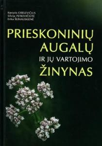 Prieskoninių augalų ir jų vartojimo žinynas | Kęstutis Obelevičius, Silvija Petkevičiūtė, Erika Šeinauskienė