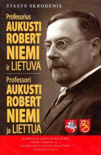 Profesorius Aukusti Robert Niemi ir Lietuva = Professori Aukusti Rober Niemi ja Liettua | Stasys Skrodenis