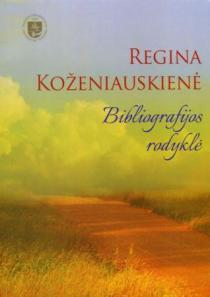 Regina Koženiauskienė. Bibliografijos rodyklė | Sud. Salomėja Peciulkienė