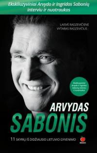 Arvydas Sabonis. 11 skyrių iš didžiausio lietuvio gyvenimo | Laisvė Radzevičienė, Vytaras Radzevičius