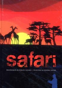 Safari. Medžioklės ir žūklės safaris | sud. Kostas Slivskis