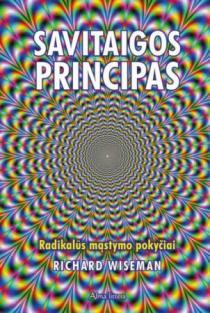 Savitaigos principas. Radikalūs mąstymo pokyčiai | Richard Wiseman