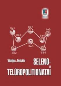 Seleno- ir telūropolitionatai   Vitalijus Janickis