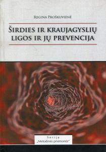 Širdies ir kraujagyslių ligos ir jų prevencija | Regina Proškuvienė