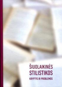 Šiuolaikinės stilistikos kryptys ir problemos | Sud. Irena Smetonienė, Ona Petrėnienė