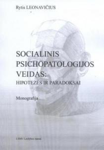 Socialinis psichopatologijos veidas: hipotezės ir paradoksai   Rytis Leonavičius