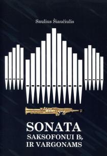 Sonata saksofonui b-mol ir vargonams | Saulius Šiaučiulis
