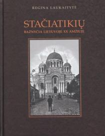 Stačiatikių bažnyčia Lietuvoje XX amžiuje | R. Laukaitytė