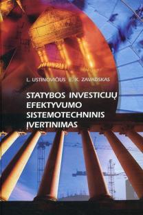 Statybos investicijų efektyvumo sistemotechninis įvertinimas | L. Ustinovičius, E.K. Zavadskas