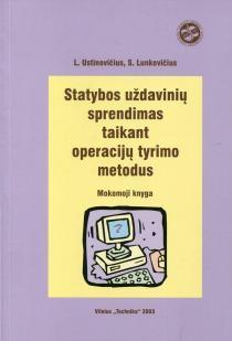 Statybos uždavinių sprendimas taikant operacijų tyrimo metodus | L. Ustinovičius, S. Lunkevičius