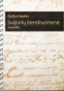 Svajonių bendruomenė. Juodraštis | Egidijus Vareikis