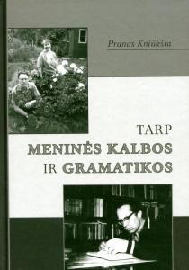 Tarp meninės kalbos ir gramatikos | Pranas Kniūkšta