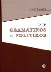 Tarp gramatikos ir politikos | Pranas Kniūkšta