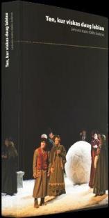 Ten, kur viskas daug labiau. Lietuvos teatro dailės žodynas | Albertas Broga