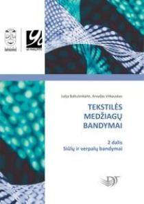 Tekstilės medžiagų bandymai, II dalis. Siūlų ir verpalų bandymai | Julija Baltušnikaitė, Arvydas Vitkauskas