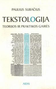 Tekstologija, teorijos ir praktikos gairės   Paulius Subačius