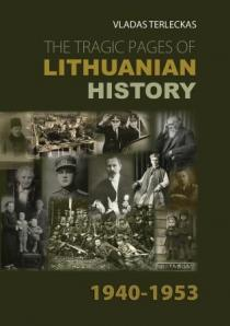 The Tragic Pages Of Lithuanian History 1940-1953 | Vladas Terleckas
