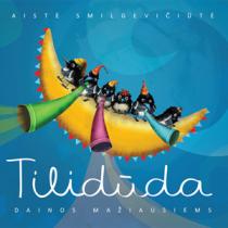 Tilidūda. Dainos mažiausiems (CD) |