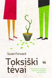 Toksiški tėvai | Craig Buck, Susan Forward