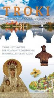 Troki. Przewodnik po Historycznym Parku Narodowym | Karolina Mickevičiūtė