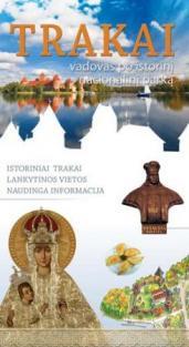 Trakai. Vadovas po istorinį nacionalinį parką | Karolina Mickevičiūtė