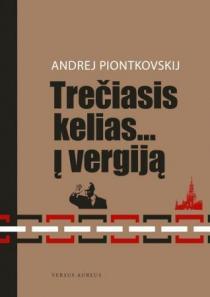 Trečiasis kelias... į vergiją   Andrej Piontkovskij