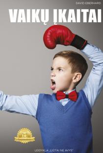 Vaikų įkaitai. Knyga apie tai, kaip vaikai ima valdžią | David Eberhard