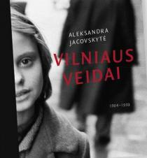 Vilniaus veidai, 1964-1993   Aleksandra Jacovskytė